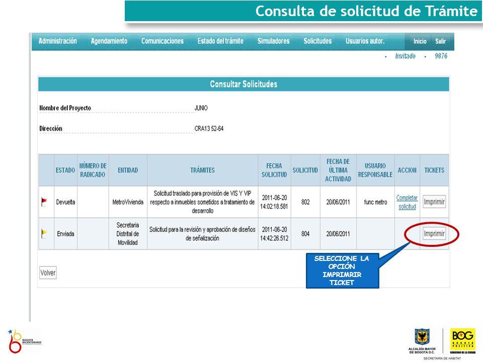 SELECCIONE LA OPCIÓN IMPRIMRIR TICKET Consulta de solicitud de Trámite