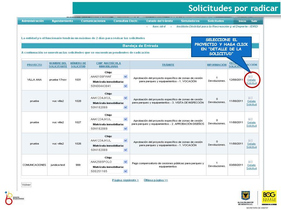 SELECCIONE EL PROYECTIO Y HAGA CLICK EN DETALLE DE LA SOLICITUD Solicitudes por radicar