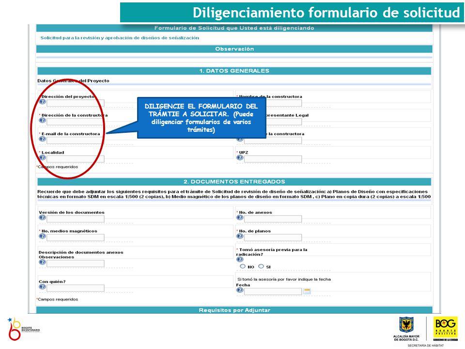 DILIGENCIE EL FORMULARIO DEL TRÁMTIE A SOLICITAR. (Puede diligenciar formularios de varios trámites) Diligenciamiento formulario de solicitud