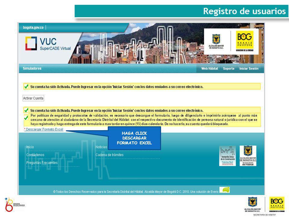 Registro de usuarios HAGA CLICK EN ACTIVAR CUENTA Por políticas de seguridad y protocolos de validación, es necesario que descargue el formulario, lue