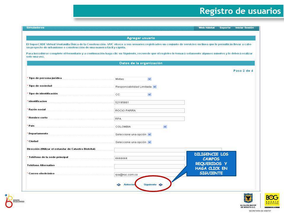 DILIGENCIE LOS CAMPOS REQUERIDOS Y HAGA CLICK EN SIGUIENTE Registro de usuarios
