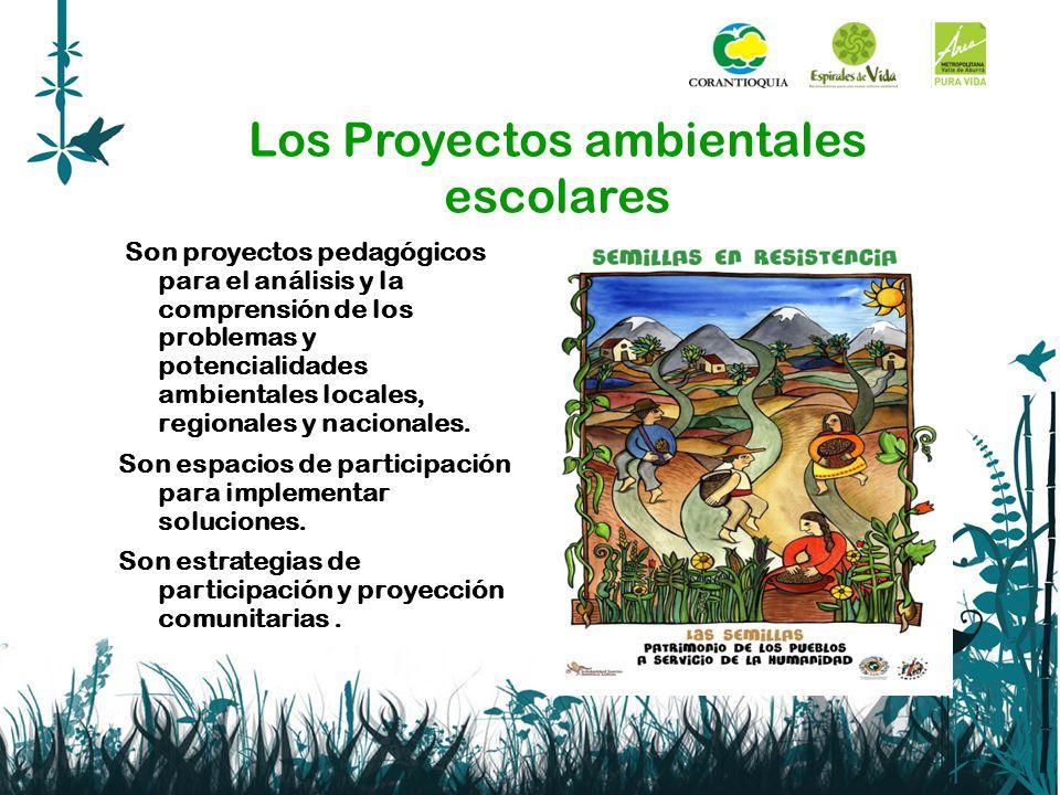 Los Proyectos ambientales escolares Son proyectos pedagógicos para el análisis y la comprensión de los problemas y potencialidades ambientales locales