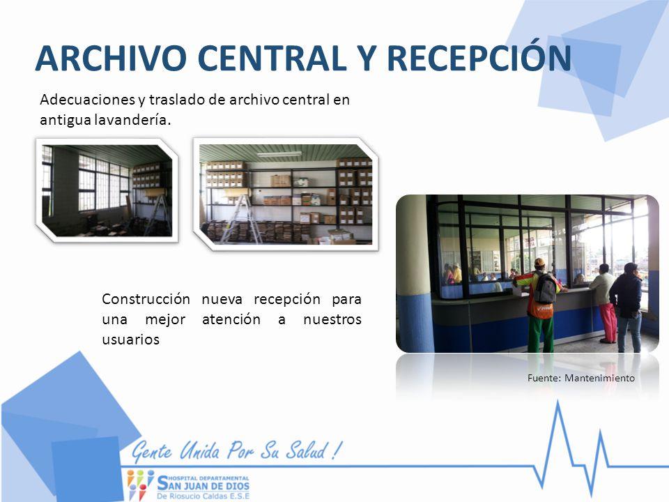ARCHIVO CENTRAL Y RECEPCIÓN Fuente: Mantenimiento Adecuaciones y traslado de archivo central en antigua lavandería. Construcción nueva recepción para