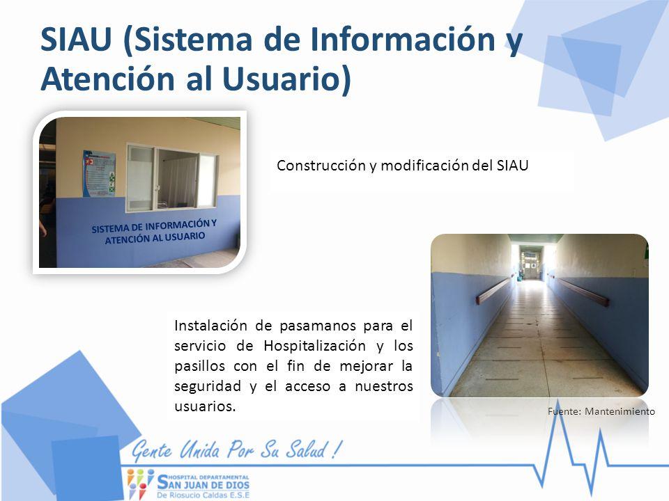 SIAU (Sistema de Información y Atención al Usuario) Fuente: Mantenimiento SISTEMA DE INFORMACIÓN Y ATENCIÓN AL USUARIO Instalación de pasamanos para e