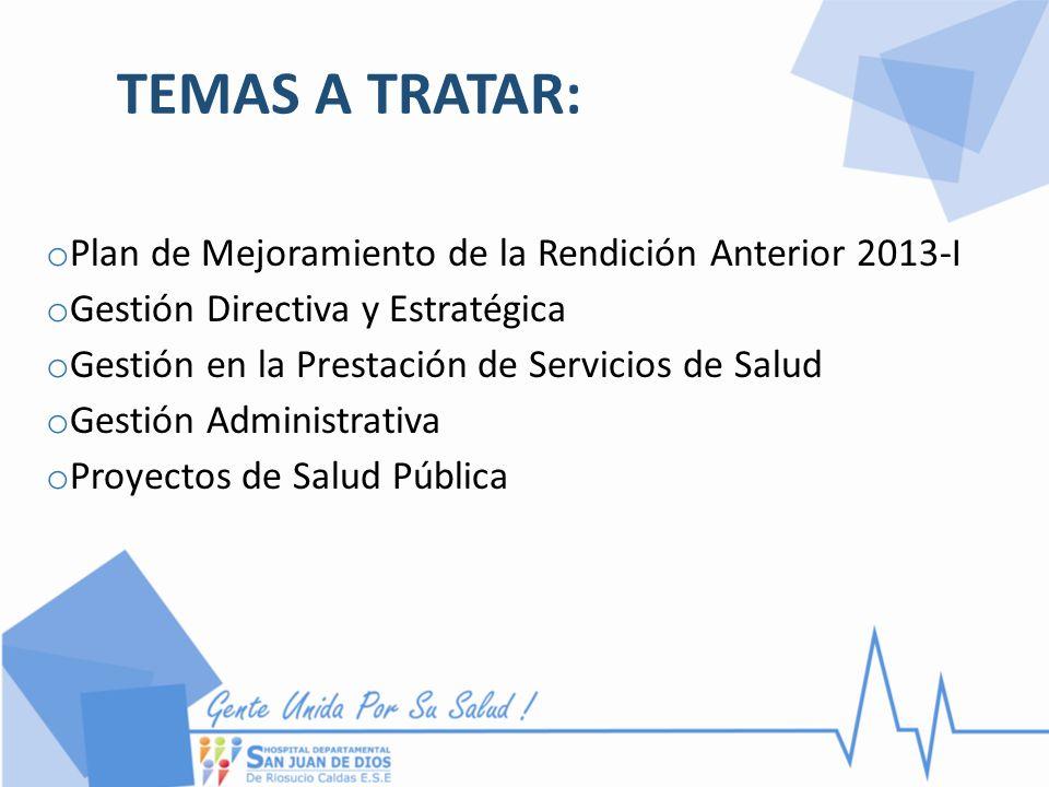 PLAN DE MEJORAMIENTO RENDICIÓN 2013-I OBSERVACIÓNACCIÓN DE MEJORA Contratar medico internista Se contrato medico internista en el mes de febrero de 2014.