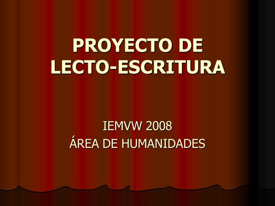 IDENTIFICACIÓN INSTITUCIÓN EDUCATIVA: MONSEÑOR VICTOR WIEDEMAN INSTITUCIÓN EDUCATIVA: MONSEÑOR VICTOR WIEDEMAN NUCLEO EDUCATIVO: 937 NUCLEO EDUCATIVO: 937 DIRECCION: CALLE 10 6B ESTE 32 DIRECCION: CALLE 10 6B ESTE 32 CARÁCTER: MIXTO CARÁCTER: MIXTO JORNADA: MAÑANA – TARDE JORNADA: MAÑANA – TARDE CALENDARIO: A CALENDARIO: A NIVELES: PREESCOLAR, BÁSICA PRIMARIA, BASICA SECUNDARIA NIVELES: PREESCOLAR, BÁSICA PRIMARIA, BASICA SECUNDARIA RECTOR: MIGUEL ANGEL TANGARIFE RECTOR: MIGUEL ANGEL TANGARIFE AREA: HUMANIDADES AREA: HUMANIDADES TITULO: PROYECTO LECTO-ESCRITURA TITULO: PROYECTO LECTO-ESCRITURA DURACION: AÑO LECTIVO DURACION: AÑO LECTIVO RESPONSABLES: AREA DE HUMANIDADES RESPONSABLES: AREA DE HUMANIDADES AÑO: 2008 AÑO: 2008
