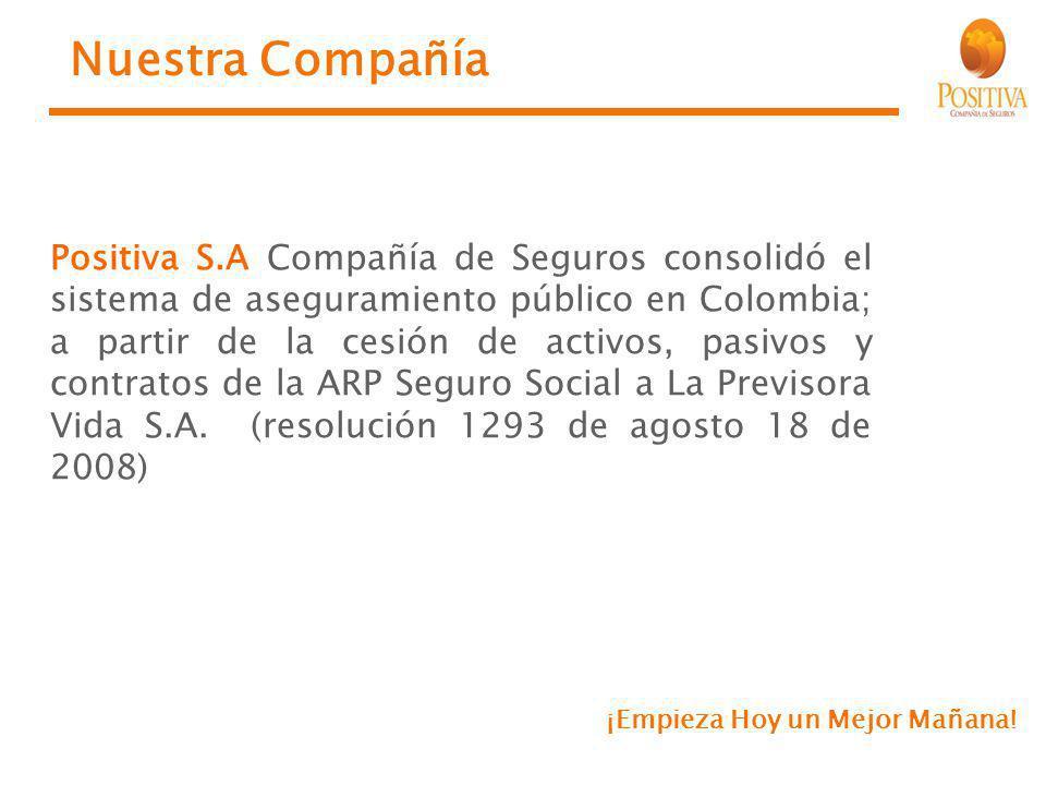 Nuestra Compañía Positiva S.A Compañía de Seguros consolidó el sistema de aseguramiento público en Colombia; a partir de la cesión de activos, pasivos