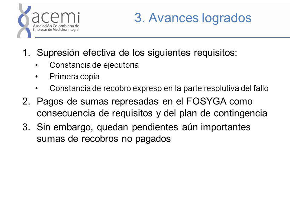 1.Supresión efectiva de los siguientes requisitos: Constancia de ejecutoria Primera copia Constancia de recobro expreso en la parte resolutiva del fal