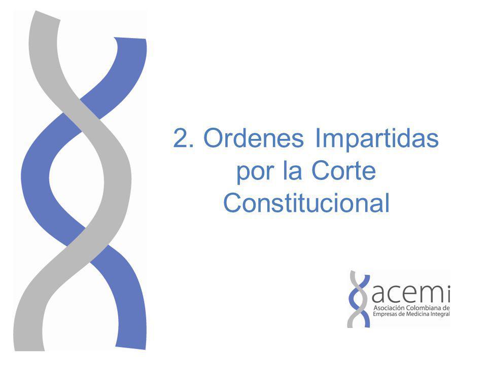 2. Ordenes Impartidas por la Corte Constitucional