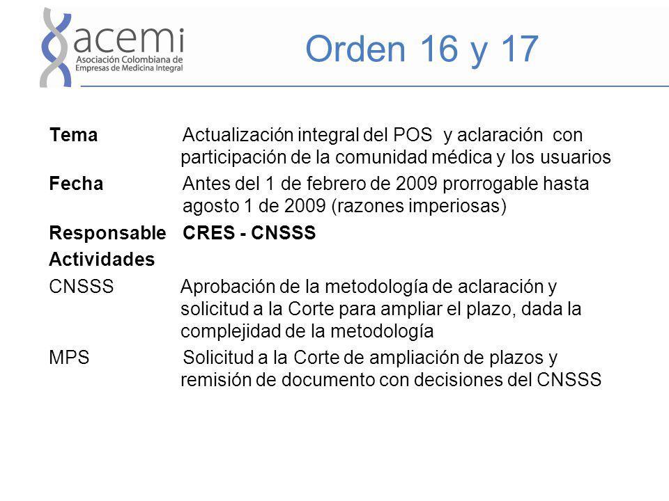 Orden 16 y 17 Tema Actualización integral del POS y aclaración con participación de la comunidad médica y los usuarios FechaAntes del 1 de febrero de