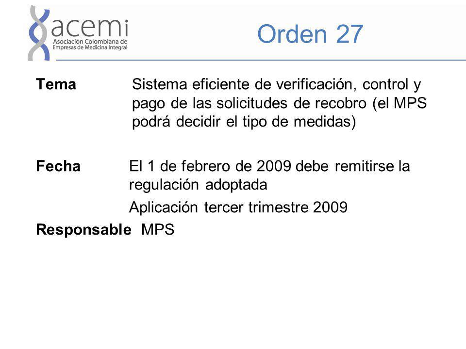 Orden 27 Tema Sistema eficiente de verificación, control y pago de las solicitudes de recobro (el MPS podrá decidir el tipo de medidas) Fecha El 1 de