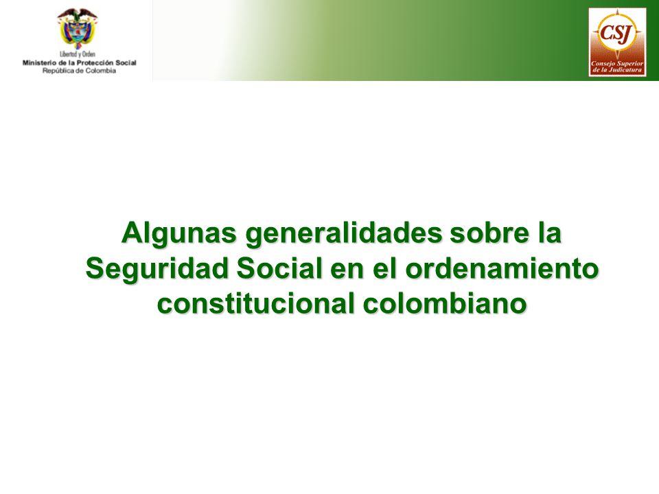 Algunas generalidades sobre la Seguridad Social en el ordenamiento constitucional colombiano
