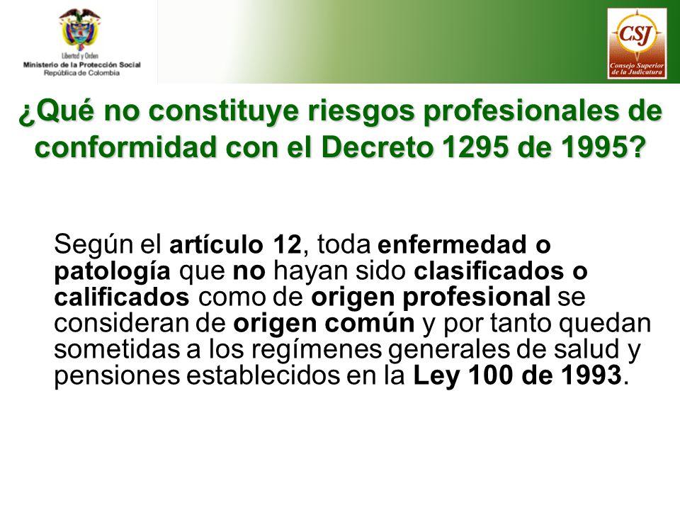 ¿Qué no constituye riesgos profesionales de conformidad con el Decreto 1295 de 1995.