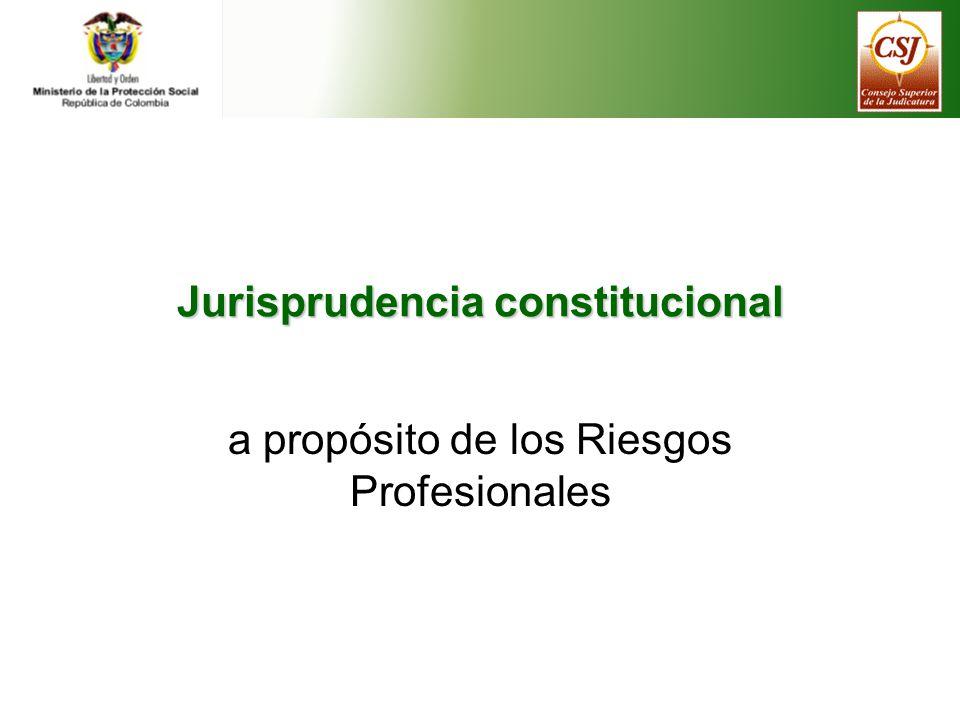 Jurisprudencia constitucional a propósito de los Riesgos Profesionales