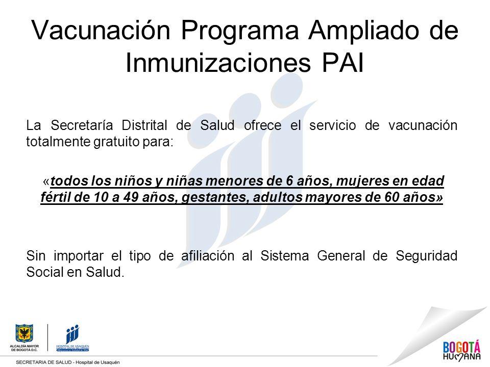 Vacunación Programa Ampliado de Inmunizaciones PAI La Secretaría Distrital de Salud ofrece el servicio de vacunación totalmente gratuito para: «todos
