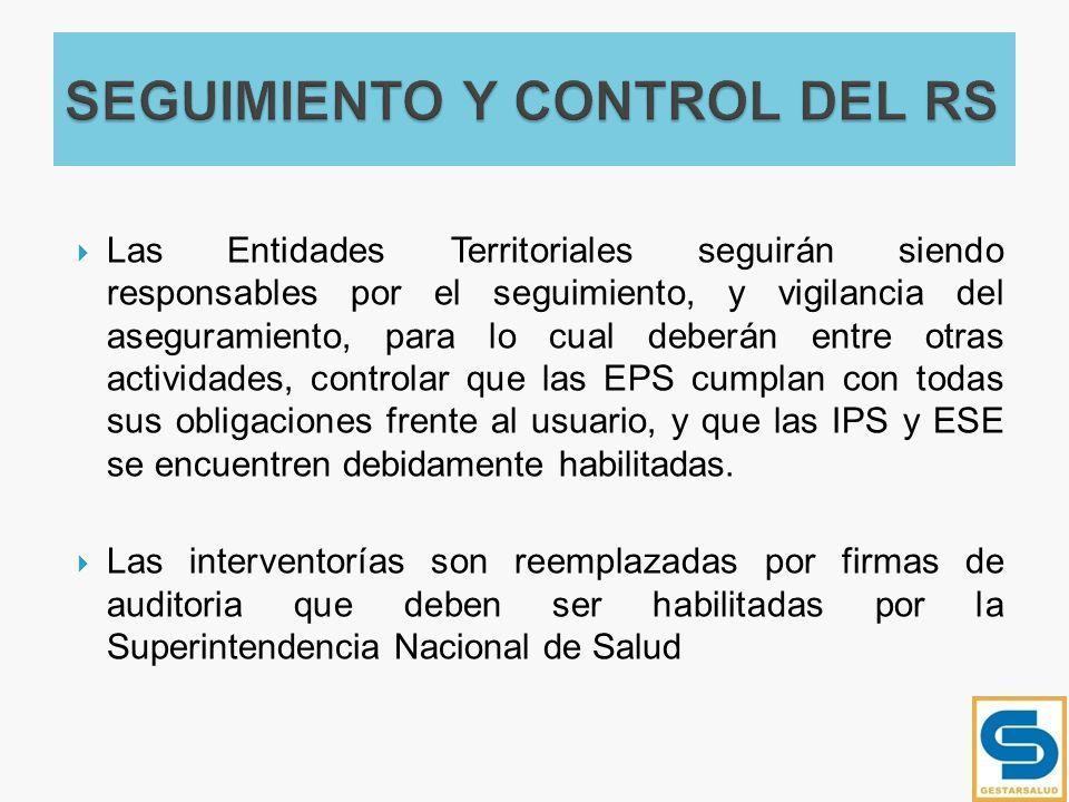 Las Entidades Territoriales seguirán siendo responsables por el seguimiento, y vigilancia del aseguramiento, para lo cual deberán entre otras activida