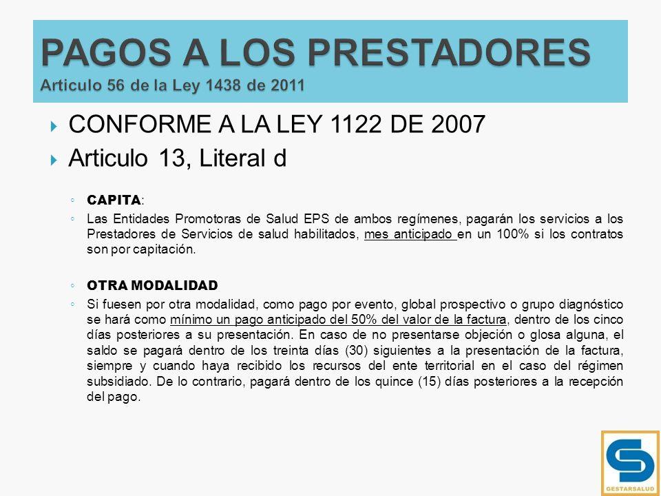 CONFORME A LA LEY 1122 DE 2007 Articulo 13, Literal d CAPITA : Las Entidades Promotoras de Salud EPS de ambos regímenes, pagarán los servicios a los P