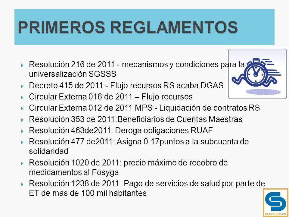 Resolución 216 de 2011 - mecanismos y condiciones para la universalización SGSSS Decreto 415 de 2011 - Flujo recursos RS acaba DGAS Circular Externa 0