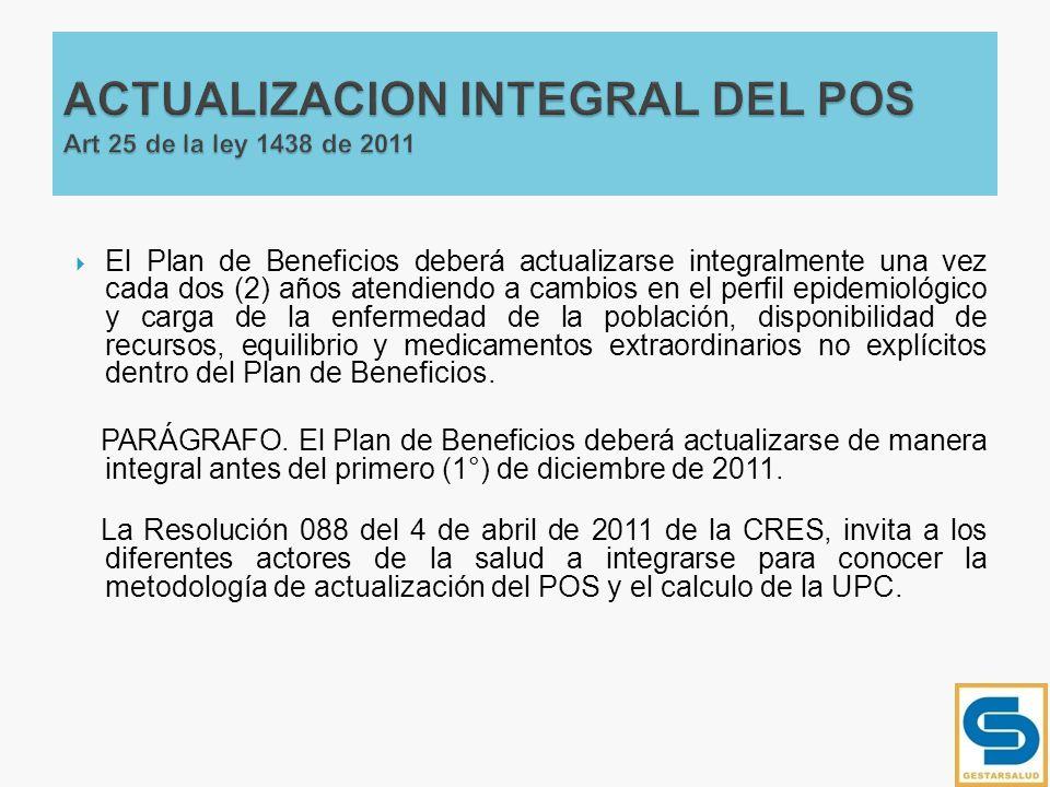 El Plan de Beneficios deberá actualizarse integralmente una vez cada dos (2) años atendiendo a cambios en el perfil epidemiológico y carga de la enfer