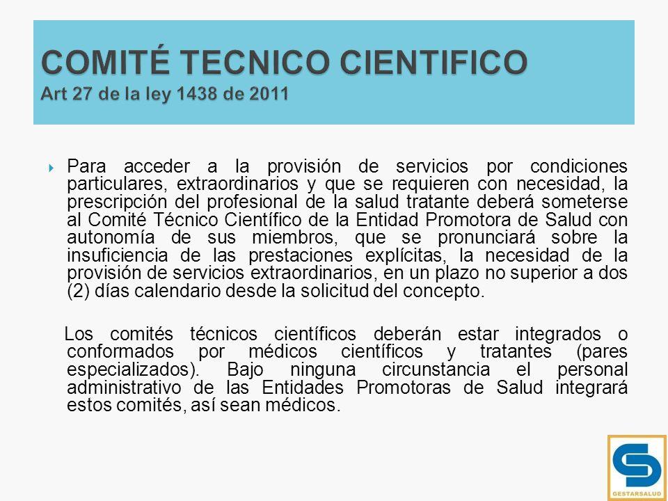 Para acceder a la provisión de servicios por condiciones particulares, extraordinarios y que se requieren con necesidad, la prescripción del profesion