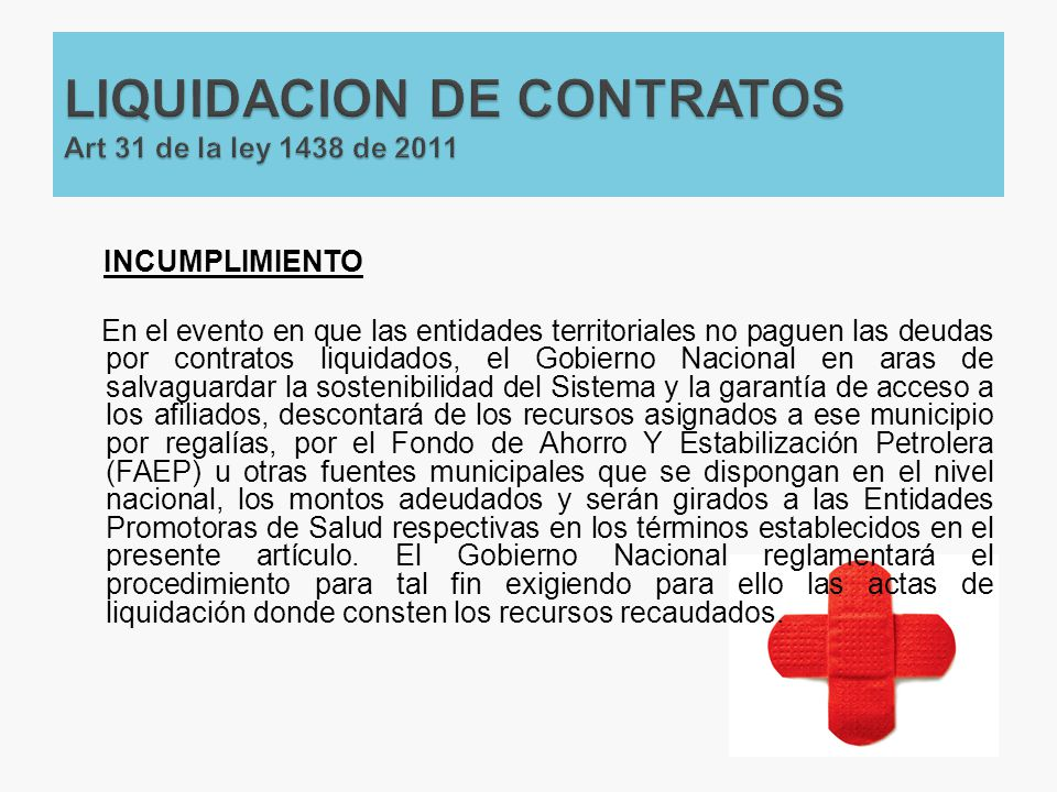 INCUMPLIMIENTO En el evento en que las entidades territoriales no paguen las deudas por contratos liquidados, el Gobierno Nacional en aras de salvagua