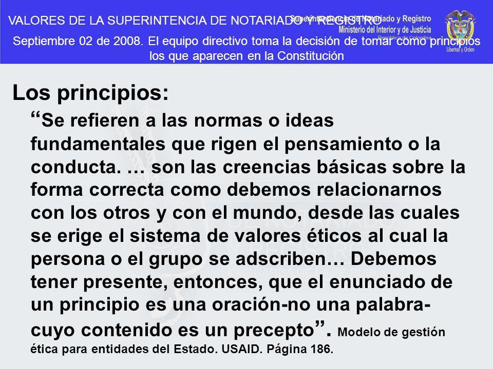 VALORES DE LA SUPERINTENCIA DE NOTARIADO Y REGISTRO Septiembre 02 de 2008. El equipo directivo toma la decisión de tomar como principios los que apare