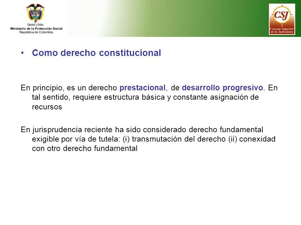 Como derecho constitucional En principio, es un derecho prestacional, de desarrollo progresivo.