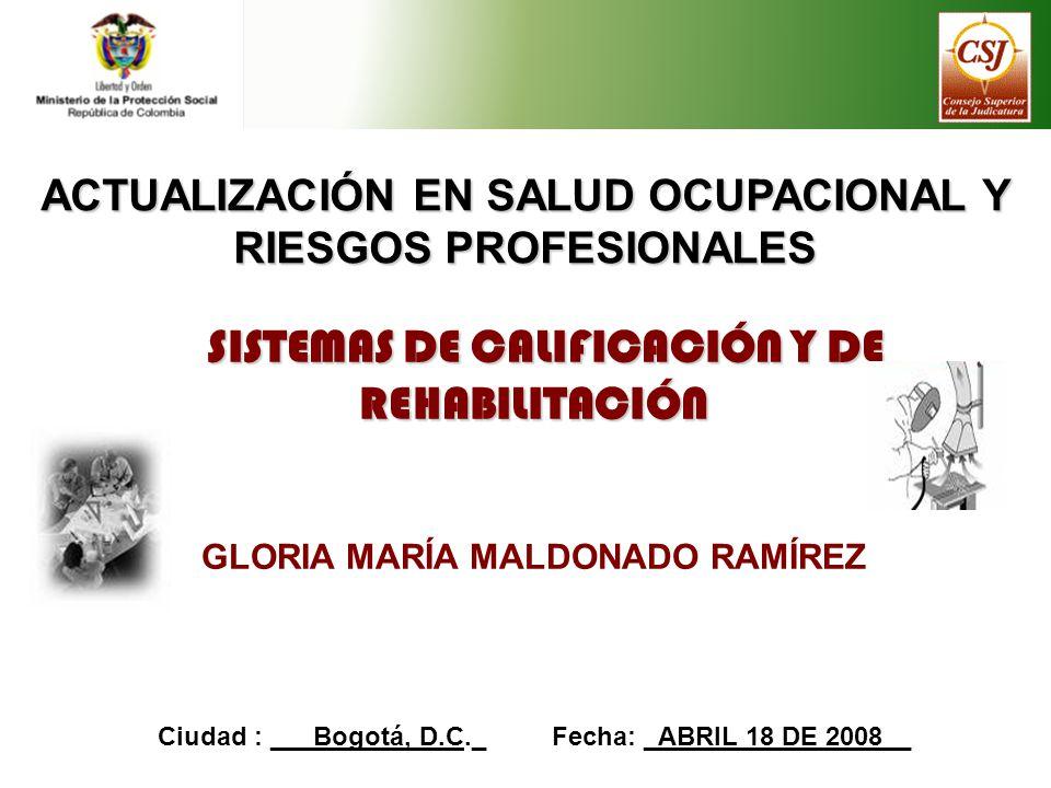 ACTUALIZACIÓN EN SALUD OCUPACIONAL Y RIESGOS PROFESIONALES SISTEMAS DE CALIFICACIÓN Y DE REHABILITACIÓN SISTEMAS DE CALIFICACIÓN Y DE REHABILITACIÓN G