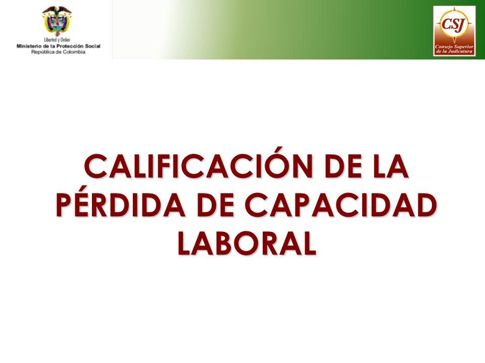 CALIFICACIÓN DE LA PÉRDIDA DE CAPACIDAD LABORAL