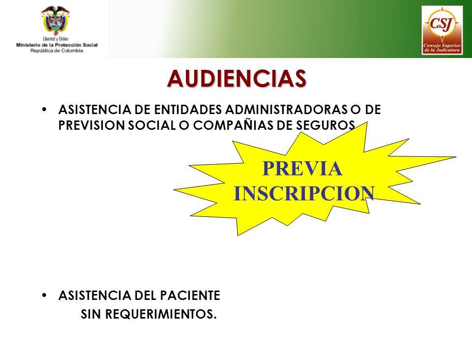 AUDIENCIAS ASISTENCIA DE ENTIDADES ADMINISTRADORAS O DE PREVISION SOCIAL O COMPA Ñ IAS DE SEGUROS ASISTENCIA DEL PACIENTE SIN REQUERIMIENTOS. PREVIA I