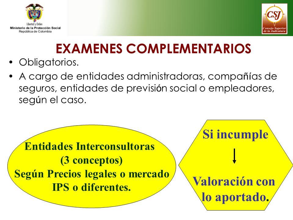 EXAMENES COMPLEMENTARIOS Obligatorios. A cargo de entidades administradoras, compa ñí as de seguros, entidades de previsi ó n social o empleadores, se
