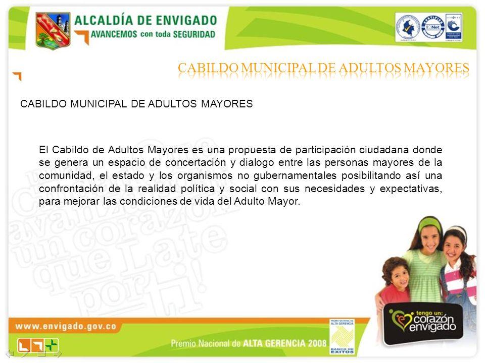 CABILDO MUNICIPAL DE ADULTOS MAYORES El Cabildo de Adultos Mayores es una propuesta de participación ciudadana donde se genera un espacio de concertac