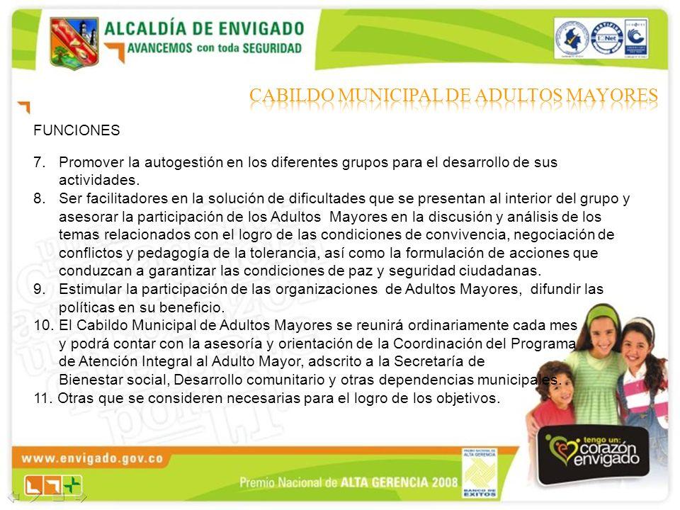 7.Promover la autogestión en los diferentes grupos para el desarrollo de sus actividades. 8.Ser facilitadores en la solución de dificultades que se pr