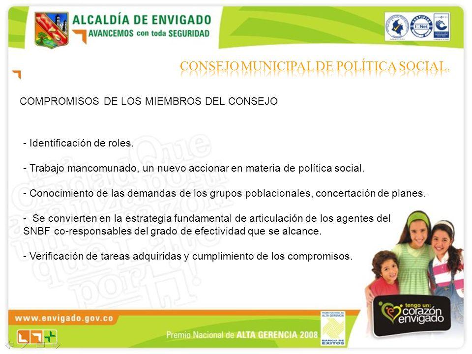COMPROMISOS DE LOS MIEMBROS DEL CONSEJO - Identificación de roles. - Trabajo mancomunado, un nuevo accionar en materia de política social. - Conocimie