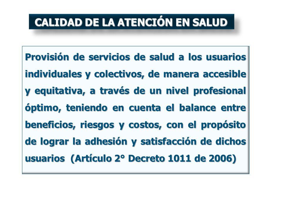Provisión de servicios de salud a los usuarios individuales y colectivos, de manera accesible y equitativa, a través de un nivel profesional óptimo, t