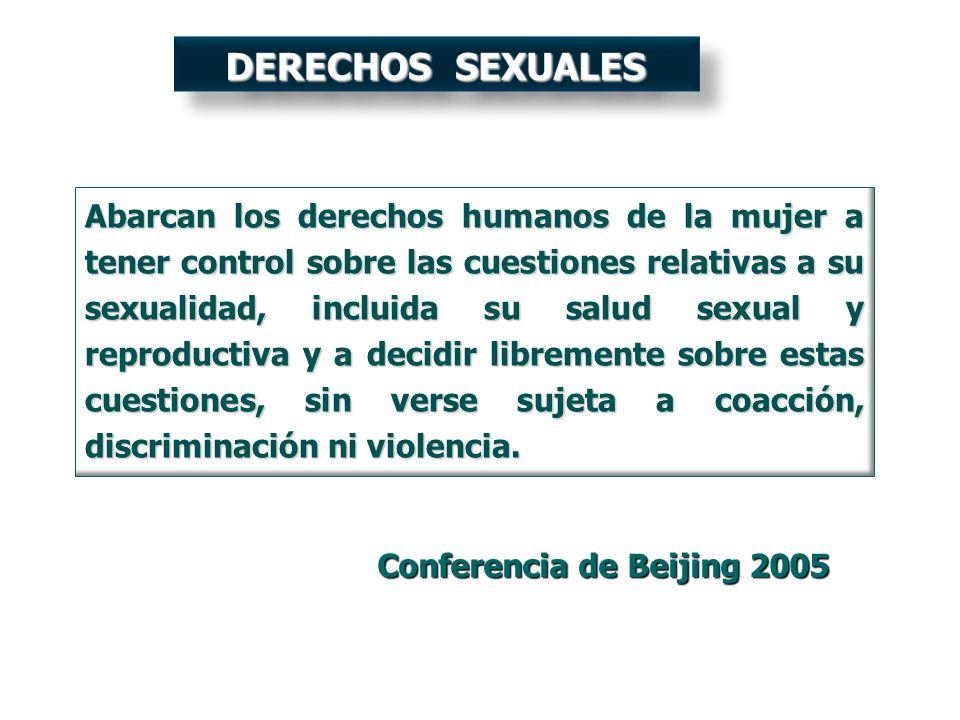 Abarcan los derechos humanos de la mujer a tener control sobre las cuestiones relativas a su sexualidad, incluida su salud sexual y reproductiva y a d