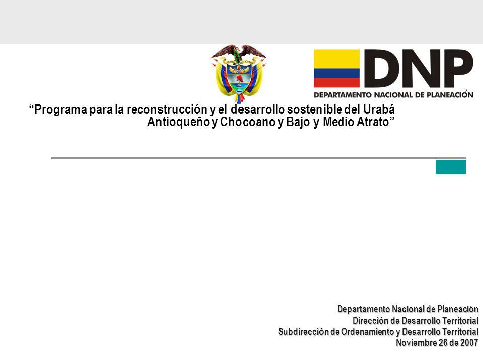 Programa para la reconstrucción y el desarrollo sostenible del Urabá Antioqueño y Chocoano y Bajo y Medio Atrato Departamento Nacional de Planeación D