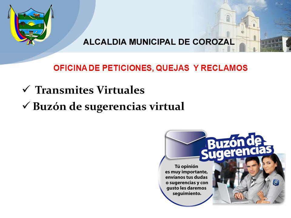 OFICINA DE PETICIONES, QUEJAS Y RECLAMOS Transmites Virtuales Buzón de sugerencias virtual