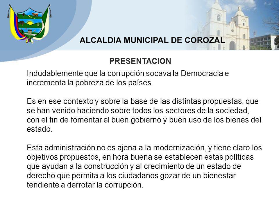 PRESENTACION Indudablemente que la corrupción socava la Democracia e incrementa la pobreza de los países.