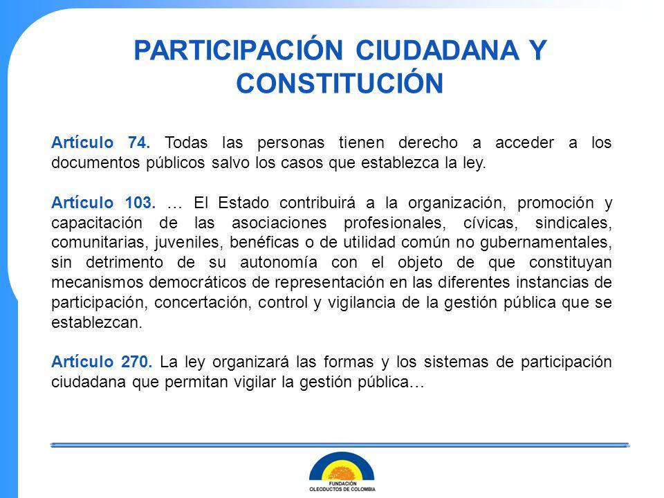 Artículo 74. Todas las personas tienen derecho a acceder a los documentos públicos salvo los casos que establezca la ley. Artículo 103. … El Estado co