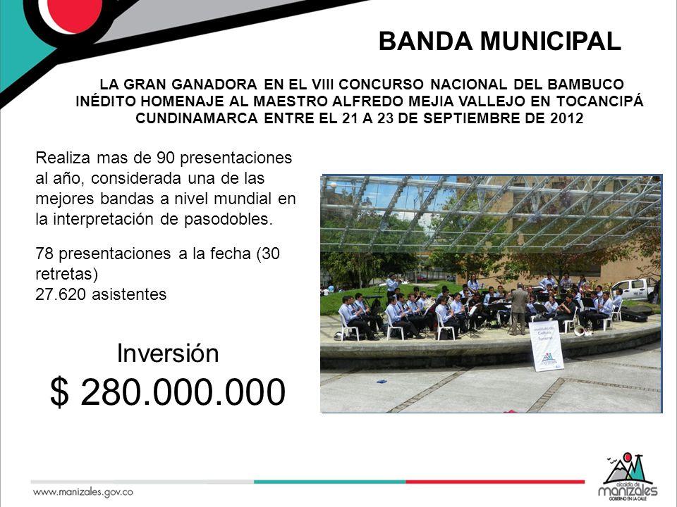 BANDA MUNICIPAL Realiza mas de 90 presentaciones al año, considerada una de las mejores bandas a nivel mundial en la interpretación de pasodobles.