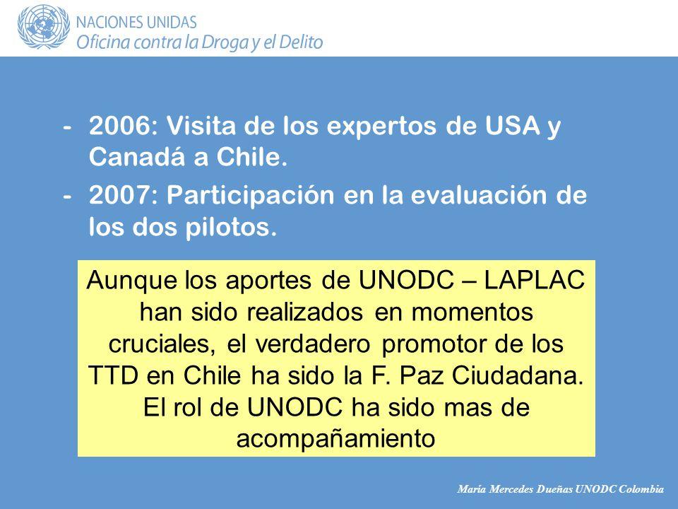 María Mercedes Dueñas UNODC Colombia -2006: Visita de los expertos de USA y Canadá a Chile.