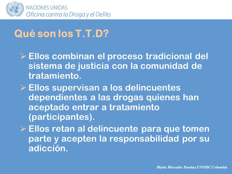 María Mercedes Dueñas UNODC Colombia Qué son los T.T.D.