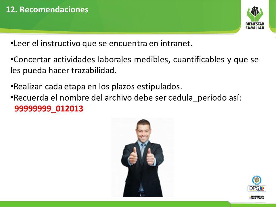12.Recomendaciones Leer el instructivo que se encuentra en intranet.