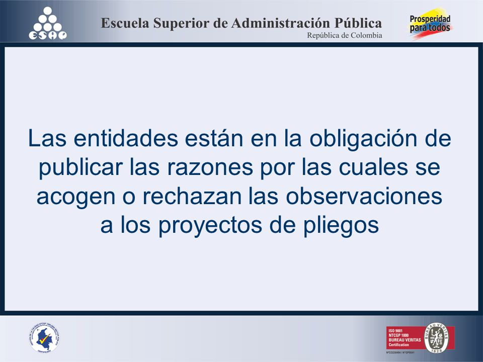 No genera la obligación para la entidad pública de dar apertura al proceso Junto con el proyecto de pliego de condiciones se publicarán los estudios y