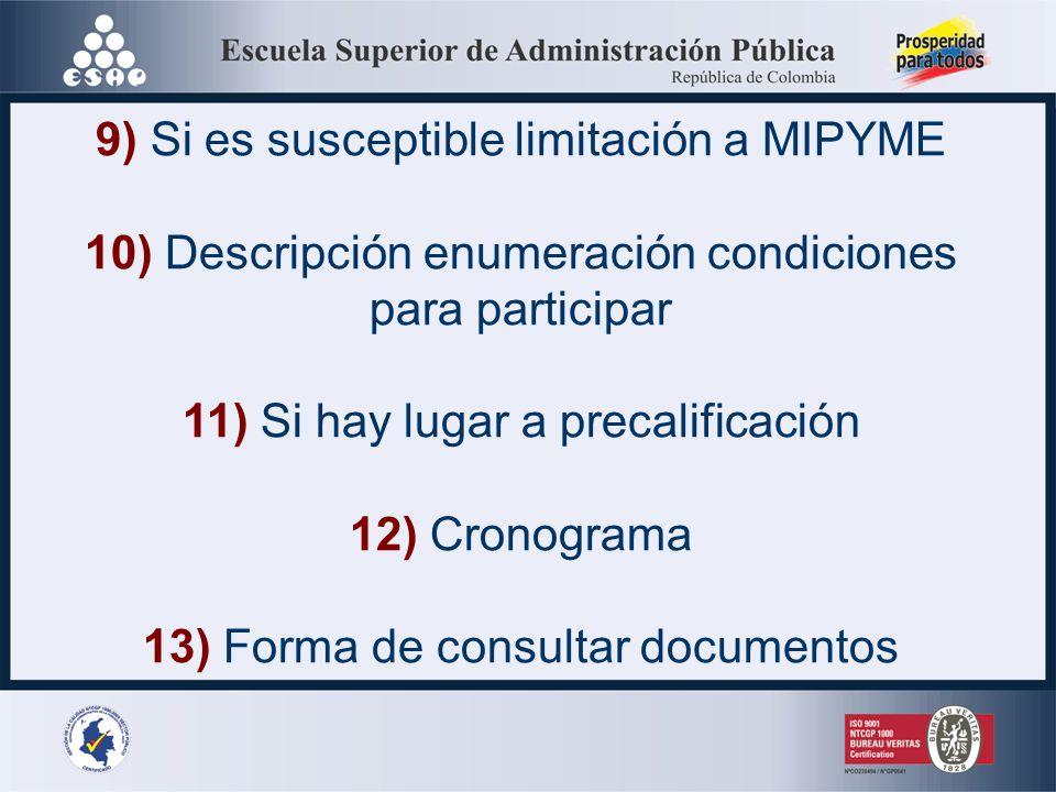 5) Plazo estimado 6) Fecha límite presentación ofertas, lugar y forma 7) Valor estimado contrato y manifestación expresa sobre CDP 8) Si está cobijado