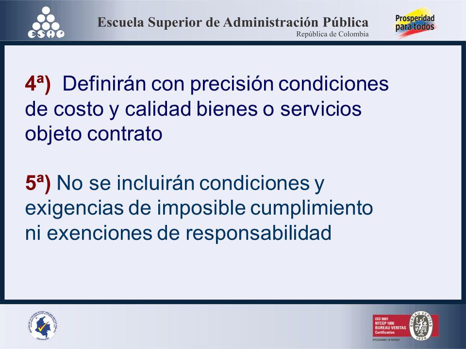 3ª) Se definirán reglas objetivas, justas, claras y completas, que permitan confección de ofrecimientos de la misma índole, aseguren escogencia objeti