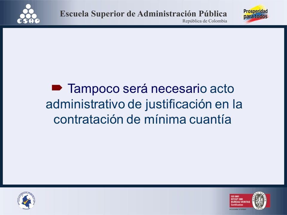 Para la contratación de la prestación de servicios profesionales y de apoyo o para la ejecución de trabajos artísticos, no será necesario acto adminis