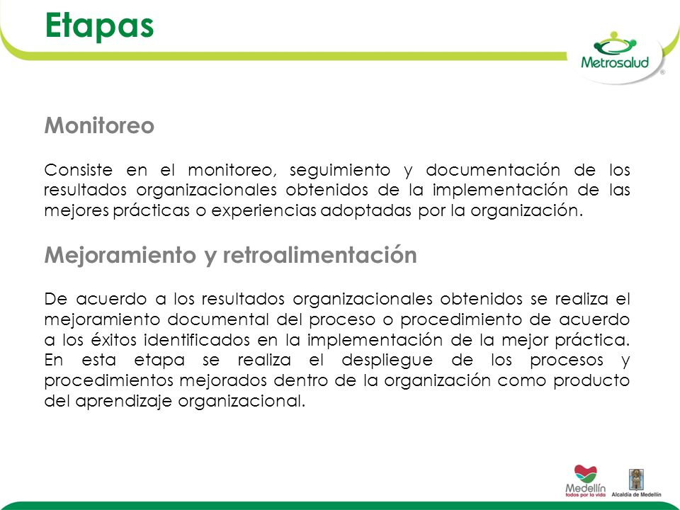 Etapas Monitoreo Consiste en el monitoreo, seguimiento y documentación de los resultados organizacionales obtenidos de la implementación de las mejores prácticas o experiencias adoptadas por la organización.