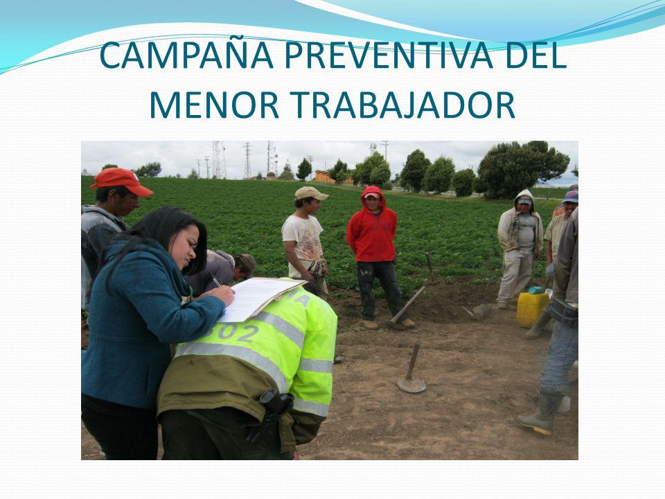 CAMPAÑA PREVENTIVA DEL MENOR TRABAJADOR